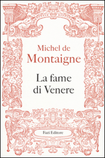 La fame di Venere - Michel de Montaigne   Rochesterscifianimecon.com