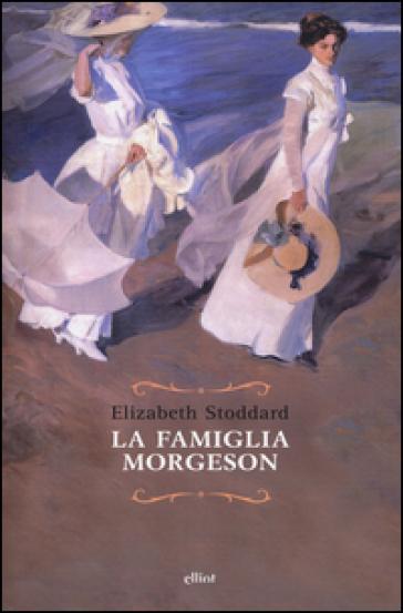La famiglia Morgeson - Elizabeth Stoddard |