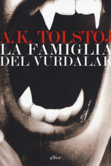La famiglia del Vurdalak - Aleksej Konstantinovic Tolstoj |