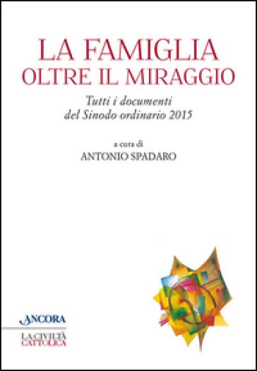 La famiglia oltre il miraggio - Antonio Spadaro |