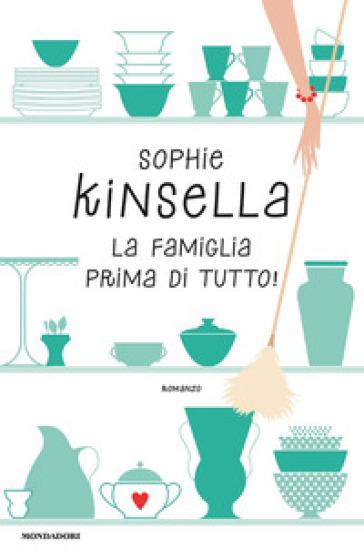 La famiglia prima di tutto! - Sophie Kinsella pdf epub