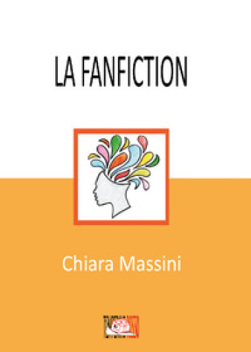 La fanfiction - CHIARA MASSINI |