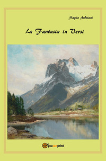 La fantasia in versi - Sapia Andriani |