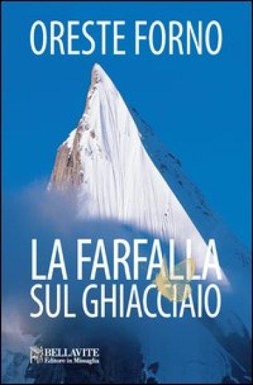 La farfalla sul ghiacciaio - Oreste Forno | Kritjur.org