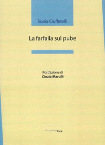 La farfalla sul pube - Sonia Ciuffetelli |