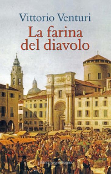 La farina del diavolo - Vittorio Venturi |