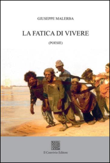 La fatica di vivere - Giuseppe Malerba |