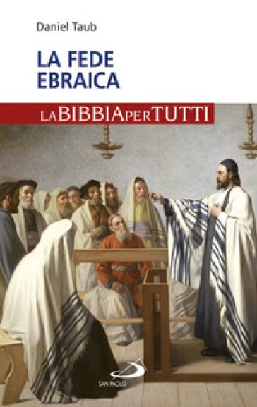 La fede ebraica - Daniel Taub |