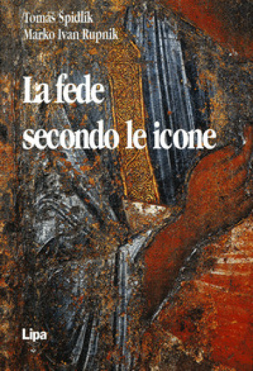 La fede secondo le icone - Tomas Spidlik |