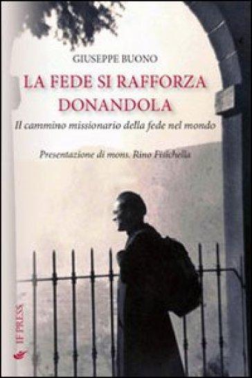 La fede si rafforza donandola - Giuseppe Buono |