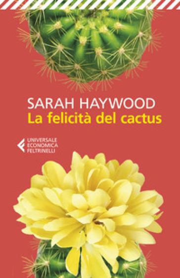 La felicità del cactus - Sarah Haywood | Rochesterscifianimecon.com