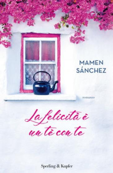 La felicità è un tè con te - Mamen Sanchez | Jonathanterrington.com