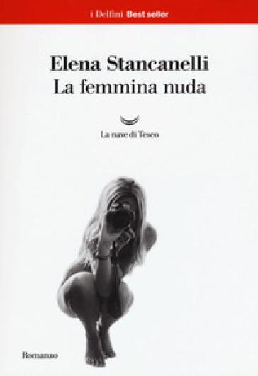 La femmina nuda - Elena Stancanelli  