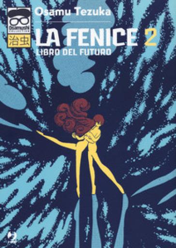 La fenice. 2: Libro del futuro - Osamu Tezuka  