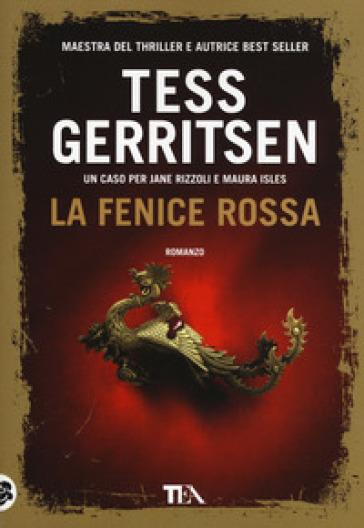 La fenice rossa - Tess Gerritsen |