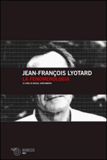 La fenomenologia - Jean-François Lyotard | Jonathanterrington.com