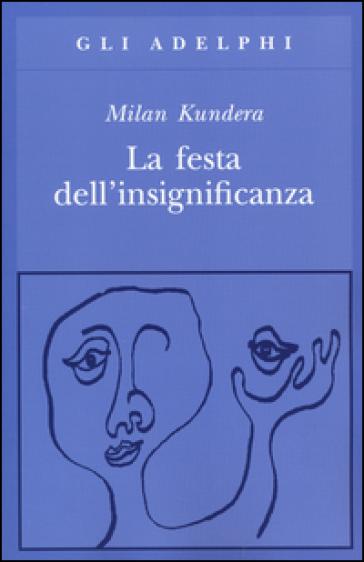 La festa dell'insignificanza - Milan Kundera | Kritjur.org