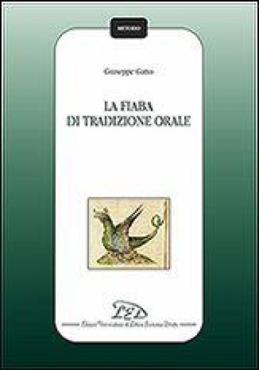 La fiaba di tradizione orale - Giuseppe Gatto |