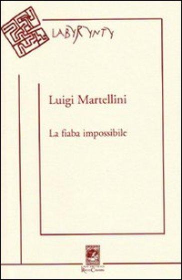 La fiaba impossibile - Luigi Martellini | Jonathanterrington.com