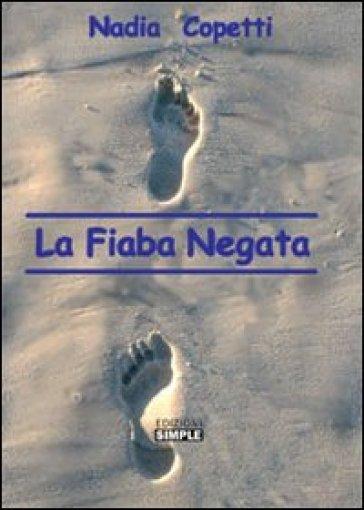 La fiaba negata - Nadia Copetti |