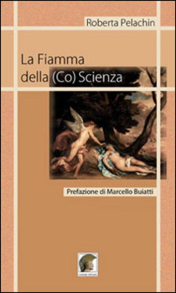 La fiamma della (co)scienza - Roberta Pelachin  