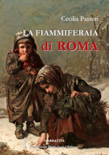 La fiammiferaia di Roma - Cecilia Passeri |