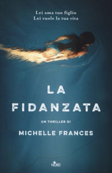 La fidanzata - Michelle Frances |