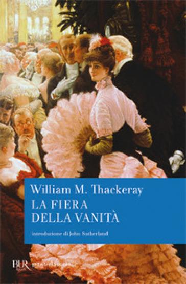 La fiera delle vanità - William Makepeace Thackeray   Kritjur.org