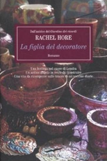 La figlia del decoratore - Rachel Hore | Jonathanterrington.com