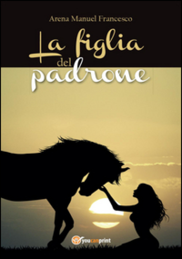 La figlia del padrone - Manuel Francesco Arena |