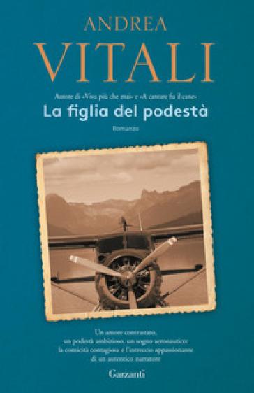 La figlia del podestà - Andrea Vitali | Kritjur.org