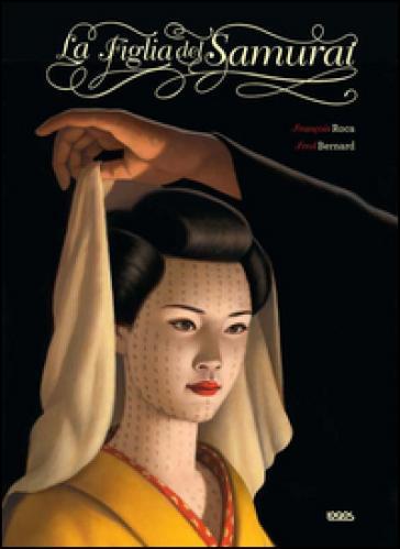 La figlia del samurai - Fred Bernard | Rochesterscifianimecon.com