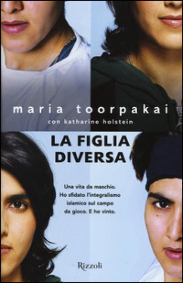 La figlia diversa - Maria Toorpakai |