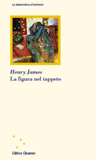 La figura nel tappeto - Henry James  