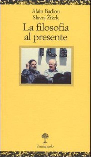 La filosofia al presente - Alain Badiou |