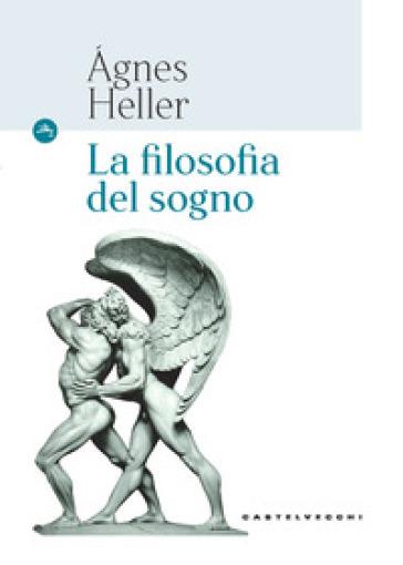 La filosofia del sogno - Agnes Heller | Thecosgala.com