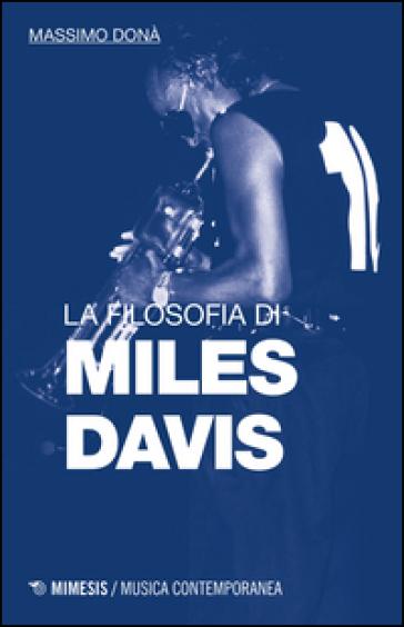 La filosofia di Miles Davis - Massimo Donà | Thecosgala.com