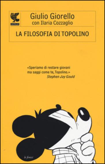 La filosofia di Topolino - Giulio Giorello |