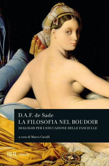 La filosofia nel boudoir - Donatien Alphonse François de Sade |