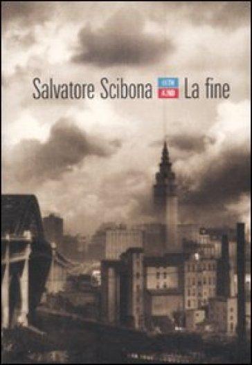 La fine - Salvatore Scibona |
