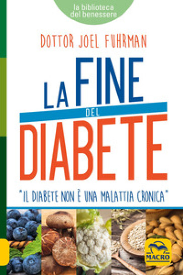 La fine del diabete - Joel Fuhrman | Thecosgala.com