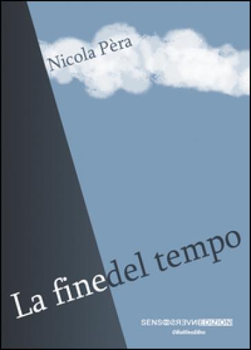 La fine del tempo - Nicola Pera |