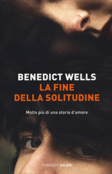 La fine della solitudine - Benedict Wells |