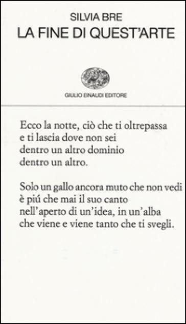 La fine di quest'arte - Silvia Brè |