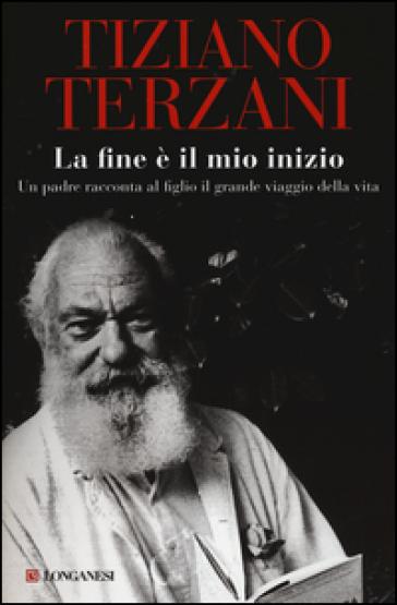 La fine è il mio inizio - Tiziano Terzani | Thecosgala.com