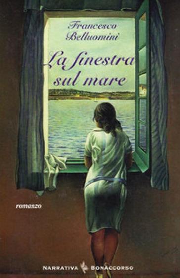 La finestra sul mare - Francesco Belluomini pdf epub