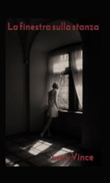 La finestra sulla stanza - lory vince | Kritjur.org
