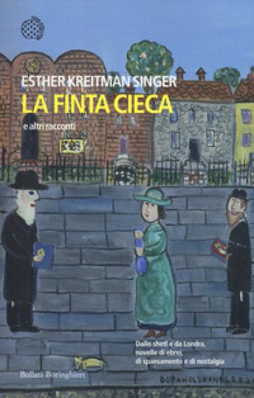 La finta cieca e altri racconti - Esther Kreitman Singer | Kritjur.org