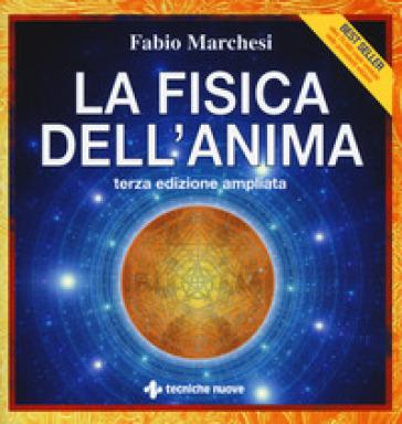 La fisica dell'anima - Fabio P. Marchesi | Rochesterscifianimecon.com