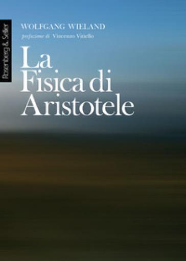 La fisica di Aristotele - Wolfgang Wieland   Rochesterscifianimecon.com